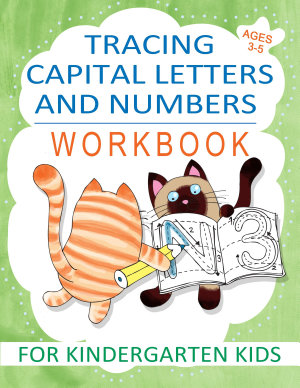 Tracing Capital Letters and Numbers Workbook for Kindergarten Kids Ages 3 5