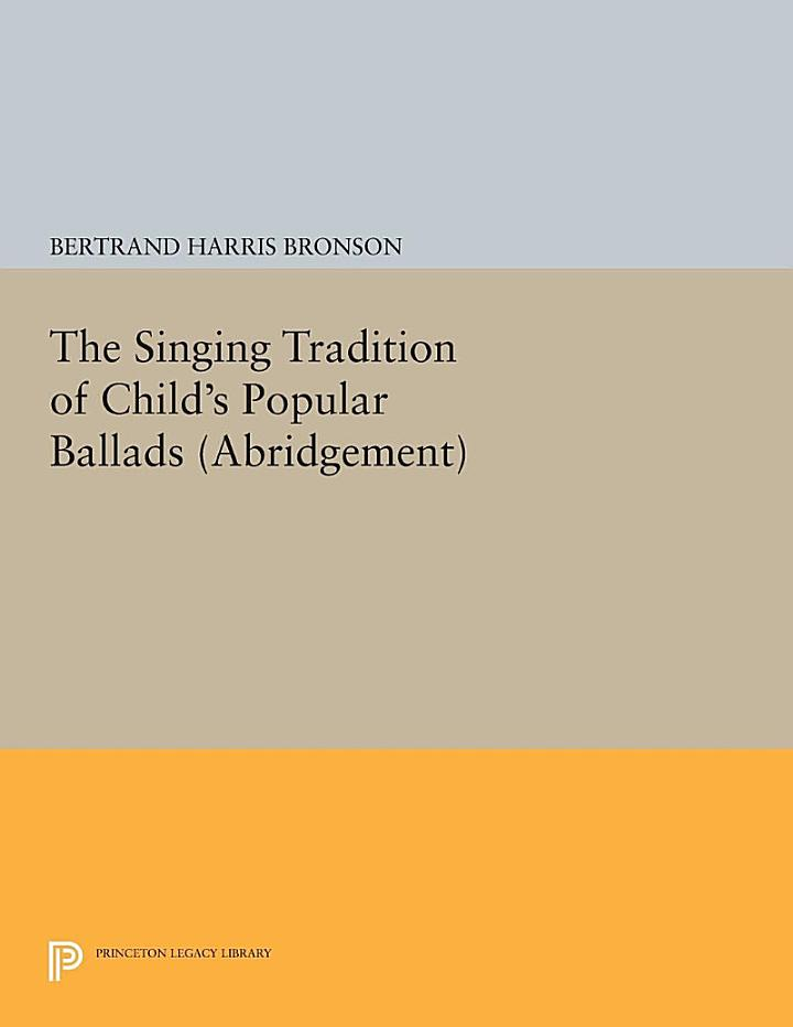 The Singing Tradition of Child's Popular Ballads. (Abridgement)