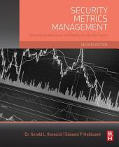 Security Metrics Management: Measuring the Effectiveness and Efficiency of a Security Program, Edition 2