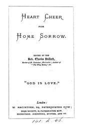 Heart cheer for home sorrow, ed. by C. Bullock