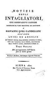 Notizie istoriche degli intagliatori: Volume 8