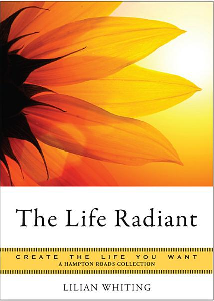Download The Life Radiant Book