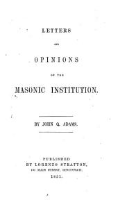 Letters and opinions of the Masonic institution