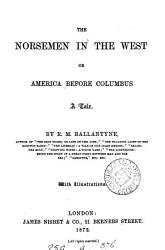 The Norsemen In The West Or America Before Columbus Book PDF
