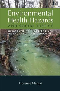 Environmental Health Hazards and Social Justice PDF