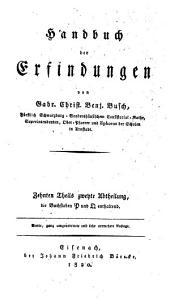 Handbuch der Erfindungen: ¬Zehnten ¬Theils ¬zweyte ¬Abtheilung, ¬die Buchstaben P und Q enthaltend, Band 10,Ausgabe 2