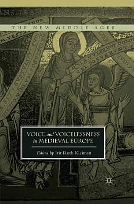 Voice and Voicelessness in Medieval Europe