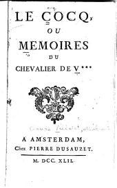 Le cocq, ou, Mémoires du Chevalier de V***.