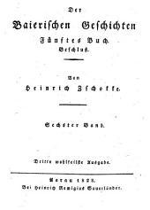 Baierische Geschichten: Fünftes Buch, Beschluß. 6
