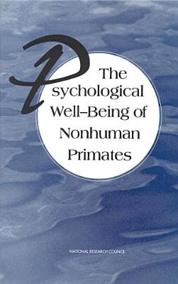 The Psychological Well Being of Nonhuman Primates PDF