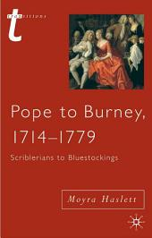 Pope to Burney, 1714-1779: Scriblerians to Bluestockings
