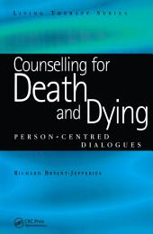 Counselling for Death and Dying: Person-Centred Dialogues