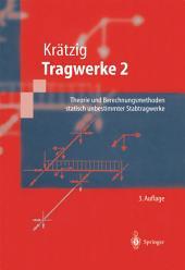 Tragwerke: Theorie und Berechnungsmethoden statisch unbestimmter Stabtragwerke, Ausgabe 3
