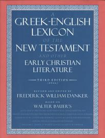 A Greek English Lexicon Of The New Testament And Other Early Christian Literature