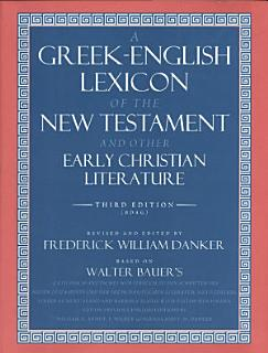 A Greek English Lexicon of the New Testament and Other Early Christian Literature Book