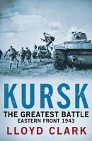 Kursk  The Greatest Battle PDF