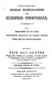 Specimina solidae praeparationis in Euripides Phoenissas