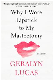 Why I Wore Lipstick to My Mastectomy