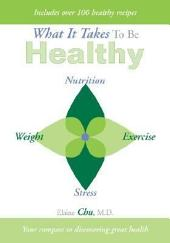 What It Takes to Be Healthy