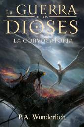 LA CONVOCATORIA (La Guerra de los Dioses nº 5)