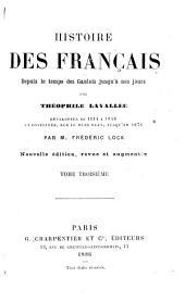 Histoire des Français depuis le temps des Gaulois jusqu'à nos jours: Volume3
