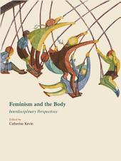 Feminism and the Body: Interdisciplinary Perspectives