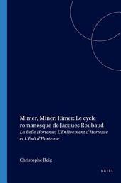 Mimer, miner, rimer: le cycle romanesque de Jacques Roubaud : la belle Hortense, l'enlevement d'Hortense et l'exil d'Hortense
