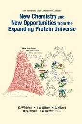 New Chemistry and New Opportunities from the Expanding Protein Universe: Proceedings of the 23rd International Solvay Conference on Chemistry