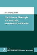 Die Rolle der Theologie in Universit  t  Gesellschaft und Kirche PDF