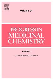 Progress in Medicinal Chemistry: Volume 51