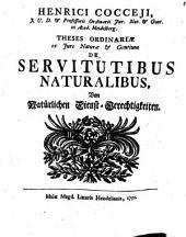 Disp. sive theses de servitutibus naturalibus