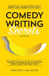 Comedy Writing Secrets: The Best-Selling Guide to Writing Funny and Getting Paid for It, Edition 3