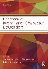 Handbook of Moral and Character Education: Edition 2