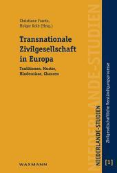 Transnationale Zivilgesellschaft in Europa. Traditionen, Muster, Hindernisse, Chancen