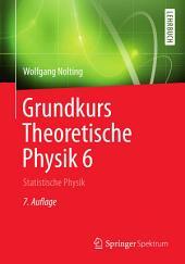 Grundkurs Theoretische Physik 6: Statistische Physik, Ausgabe 7