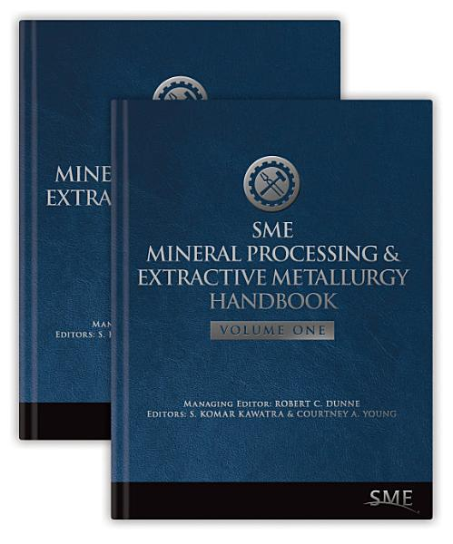 SME Mineral Processing and Extractive Metallurgy Handbook