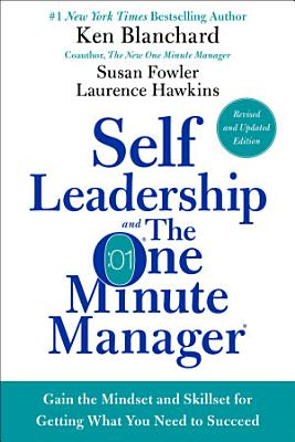 Self Leadership and the One Minute Manager Revised Edition