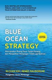 Blue Ocean Strategy: Menciptakan Ruang Pasar Tanpa Pesaing dan Menjadikan Persaingan Tidak Lagi Relevan