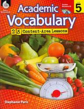 Academic Vocabulary: 25 Content-Area Lessons, Level 5