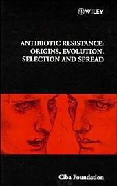 Antibiotic Resistance: Origins, Evolution, Selection and Spread