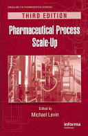 Pharmaceutical Process Scale-Up, Third Edition