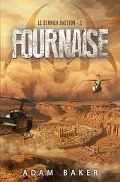Le dernier bastion T02: Fournaise