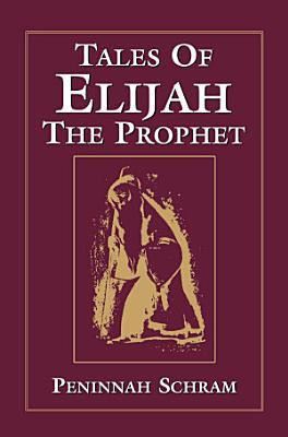 Tales of Elijah the Prophet