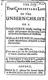 The True Christian's Love of the Unseen Christ, Etc