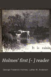 Holmes' First [-fifth] Reader: Volume 1