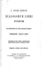 L. Annaei Senecae Dialogorum libri duodecim