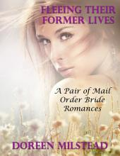Fleeing Their Former Lives: A Pair of Mail Order Bride Romances