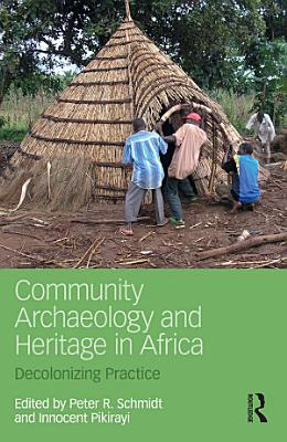Community Archaeology and Heritage in Africa PDF