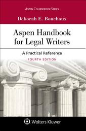Aspen Handbook for Legal Writers: A Practical Reference, Edition 4