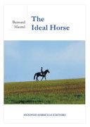 The Ideal Horse. Ediz. Illustrata